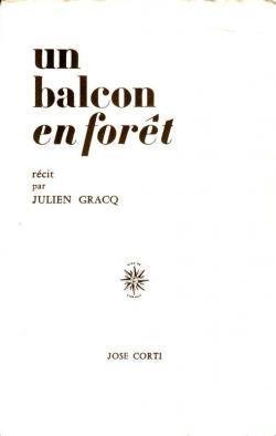 GRACQ, Julien Un balcon en forêt (JOSE CORTI, 1986)