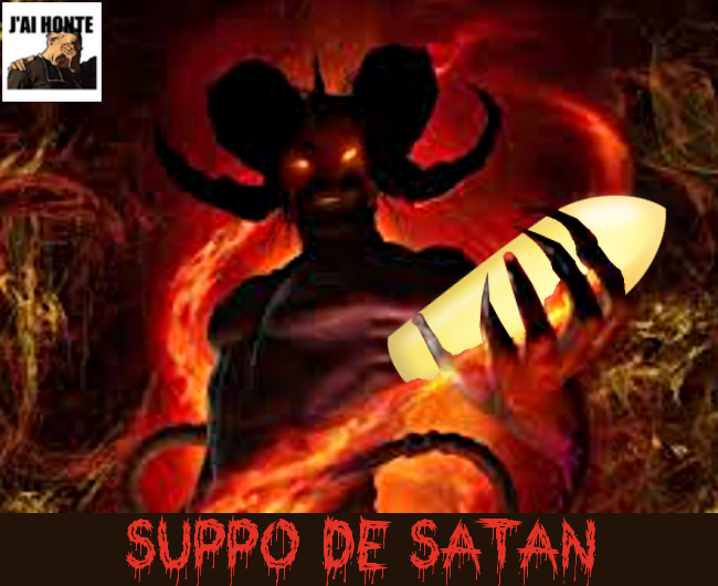 Suppo de Satan (J'ai honte)