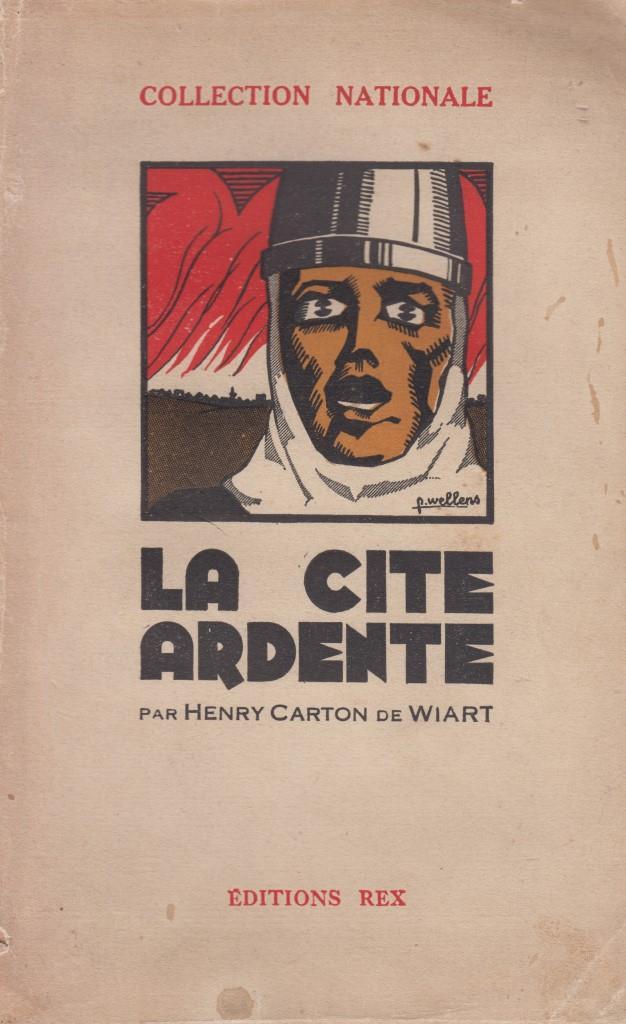 La cité ardente - Henry Carton de Wiart - Rex